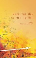When the Men Go Off to War: Poems