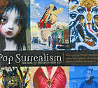 Pop Surrealism: The Rise of Underground Art by Last Gasp,U.S. (Hardback, 2005)