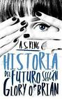 Historia del Futuro Segun Glory by Head Department of Veterinary Anatomy A S King (Paperback / softback, 2016)