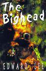 The Bighead by Edward Lee (Paperback, 1999)