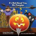 It's Not about You, Mr. Pumpkin: A Love Letter about the True Meaning of Halloween by Soraya Diase Coffelt (Paperback / softback, 2015)