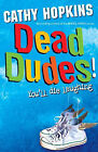Dead Dudes! by Cathy Hopkins (Paperback, 2006)