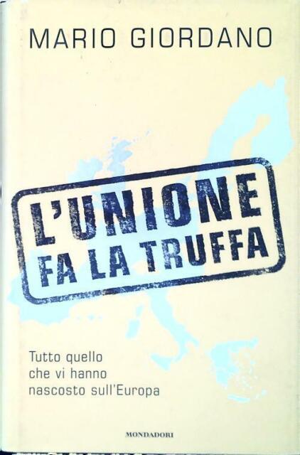 L'UNIONE FA LA TRUFFA  GIORDANO MARIO  MONDADORI 2001