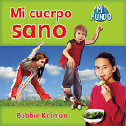 Mi Cuerpo Sano by Bobbie Kalman (Paperback / softback, 2010)
