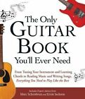 The Only Guitar Book You'll Ever Need: From Tuning Your Instrument and Learning Chords to Reading Music and Writing Songs, Everything You Need to Play Like the Best by Adams Media Corporation (Paperback, 2014)