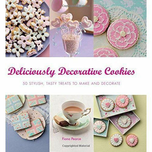 1 of 1 - Pearce, Fiona, Deliciously Decorative Cookies to Make & Eat: 50 Stylish, Tasty T