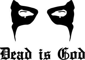 Details about Dead is God decal black metal Comedy Humor Mayhem dark funny
