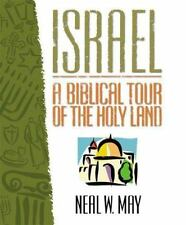Israel : A Biblical Tour of the Holy Land by Neal May (2000, Paperback)