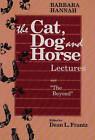 Barbara Hannah:  the Cat, Dog and Horse Lectures and by Barbara Hannah (Paperback, 1992)