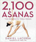 2,100 Asanas: The Complete Yoga Poses by Daniel Lacerda (Hardback, 2015)