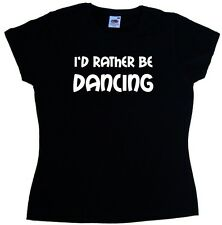 I/'d Rather Be Ballroom Dancing Music Gift Ladies T-Shirt Size S-XXL