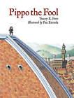 Pippo the Fool by Pau Estrada, Tracey E. Fern (Hardback, 2009)