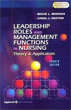 Leadership Roles and Management Functions in Nursing : Theory and  Application by Carol J  Huston and Bessie L  Marquis (2002, Paperback,  Revised)