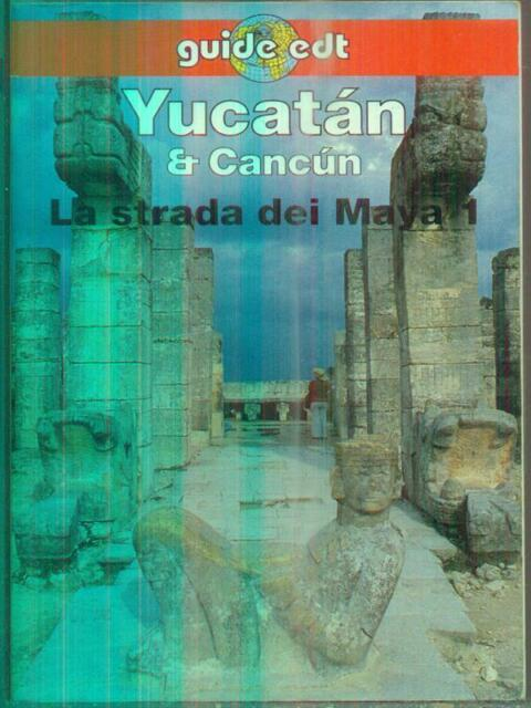 YUCATAN & CANCUN. LA STRADA DEI MAYA 1  BROSNAHAN TOM EDT 1998 GUIDE EDT