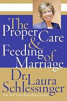 The Proper Care And Feeding Of Marriage By Dr. Laura Schlessinger, (paperback), on sale