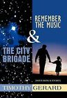 The City Brigade and Remember the Music by Timothy Gerard (Hardback, 2012)