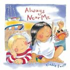 Always Near Me by Susie Poole (Board book, 2014)
