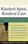 Kindred Spirit, Kindred Care: Making Health Decisions on Behalf of Our Animal Companions by Fujimoto Nakaya, Shannon (Paperback, 2005)