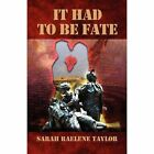 It Had to Be Fate by Sarah Raelene Taylor 9781451220414