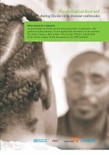 Psychological First Aid During Ebola Virus Disease Outbreaks, , World Health Org