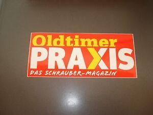 Porsche-BMW-Audi-Mercedes-Alfa-Romeo-VW-Ford-Opel-034-OLDTIMER-PRAXIS-034-Aufkleber