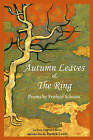 Autumn Leaves & the Ring: Poems by Frithjof Schuon by Frithjof Schuon (Paperback, 2010)