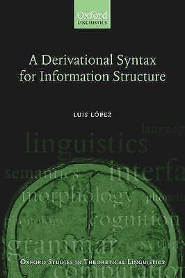 A Derivational Syntax for Information Structure (Oxford Studies in Theoretical