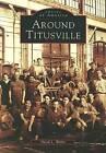 Around Titusville by David L Weber (Paperback / softback, 2004)