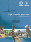 Rights-based Approaches: Learning Project by Care USA, Jude Rand, Oxfam America. (Paperback, 2007)