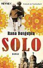 Solo von Rana Dasgupta (2012, Taschenbuch)