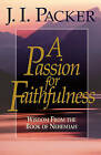 A Passion for Faithfulness: Wisdom from the Book of Nehemiah by J. I. Packer (Paperback, 2000)