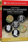 A Guide Book of Franklin and Kennedy Half Dollars by Rick Tomaska (Paperback / softback, 2012)