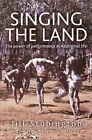 Singing the Land: The Power of Performance in Aboriginal Life by Jill Stubington (Hardback, 2007)