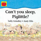 Can't You Sleep, Piglittle? by Sally Grindley (Paperback, 2001)
