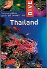 Dive Thailand: Complete Guide to Diving and Snorkeling by Paul Lees (Paperback / softback, 2009)