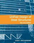 Unified Design of Steel Structures by Louis F. Geschwindner (2011, Hardcover)