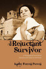 The Reluctant Survivor: A Biographical Novel about Susanna and Almeron Dickinson by Kathy Ferrell Powell (Paperback / softback, 2008)