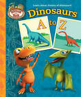 Dinosaur Train: Dinosaurs A to Z by Andrea Posner-Sanchez (Board book)