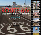 Route 66: Ghost Towns and Roadside Relics by Bruce Wexler (Hardback, 2016)