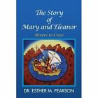 The Story of Mary and Eleanor 9781441510662 by Dr Esther M. Pearson Book