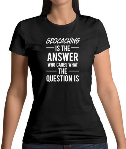 Geocaching est le Answer-T-shirt femme-GEO CACHES-Cache-Chasse au trésor
