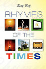 Rhymes of the Times by Betty Fritz (Paperback / softback, 2011)