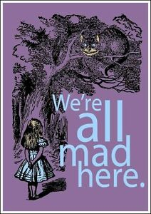 Alice-Wonderland-We-039-re-all-mad-here-Vintage-Art-Print-Poster-A1-A2-A3-A4-A5