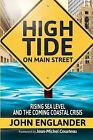 High Tide on Main Street: Rising Sea Level and the Coming Coastal Crisis by John Englander (Paperback / softback, 2012)