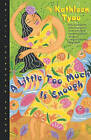 A Little Too Much is Enough by Kathleen Tyau (Paperback, 1996)