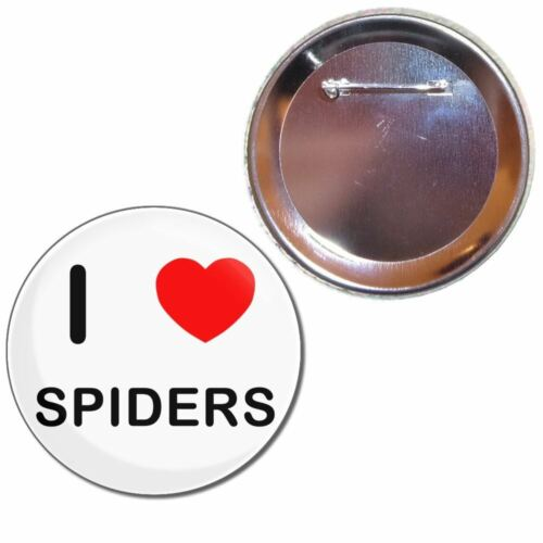 Button Badge Choice 25mm//55mm//77mm Novelty Fun BadgeBeast I Love Spiders