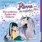 Hanna und die magischen Tiere. Der verlorene Zauber des Einhorns von Claire Taylor-Smith (2014)