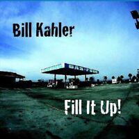 Bill Kahler - Fill It Up [new Cd] on Sale