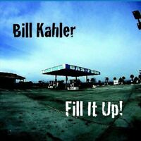 Bill Kahler - Fill It Up [new Cd] on Sale