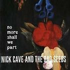 Nick Cave and The Bad Seeds - No More Shall We Part 2lp 180g